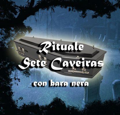RITUALE DI ROTTURA DI EXÚ SETE CAVEIRAS CON LA BARA NERA